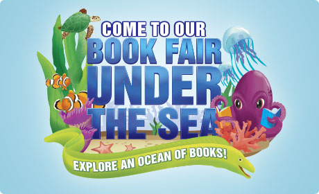 Annual Book Fair - Under the Sea Oct 30th - Nov 6th